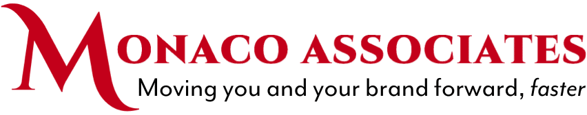 Monaco Associates: Moving you and your brand forward, faster